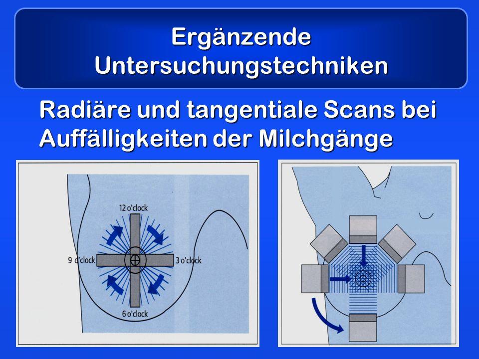 Ergänzende Untersuchungstechniken Radiäre und tangentiale Scans bei Auffälligkeiten der Milchgänge