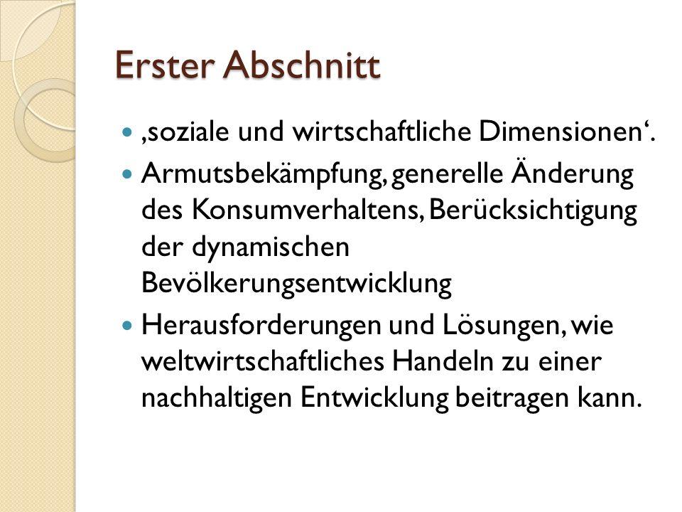 Erster Abschnitt 'soziale und wirtschaftliche Dimensionen'. Armutsbekämpfung, generelle Änderung des Konsumverhaltens, Berücksichtigung der dynamische