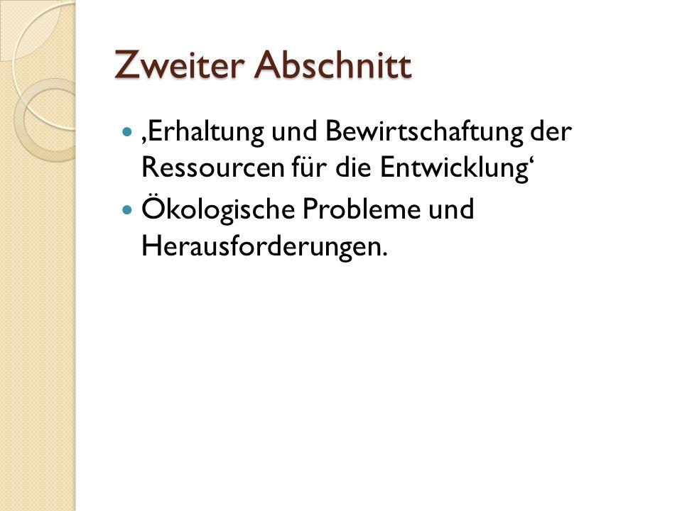 Zweiter Abschnitt 'Erhaltung und Bewirtschaftung der Ressourcen für die Entwicklung' Ökologische Probleme und Herausforderungen.