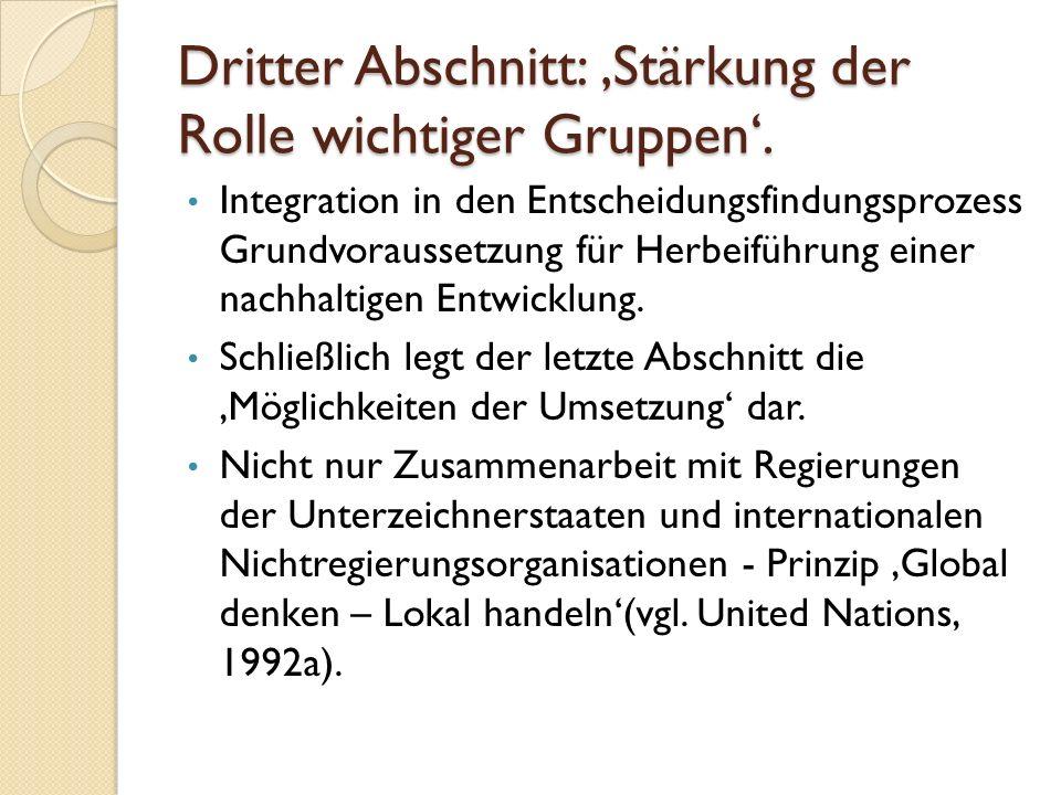 Dritter Abschnitt: 'Stärkung der Rolle wichtiger Gruppen'. Integration in den Entscheidungsfindungsprozess Grundvoraussetzung für Herbeiführung einer