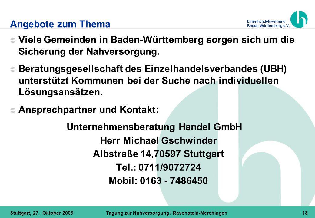 Einzelhandelsverband Baden-Württemberg e.V. Stuttgart, 27. Oktober 2005Tagung zur Nahversorgung / Ravenstein-Merchingen13 Angebote zum Thema  Viele G