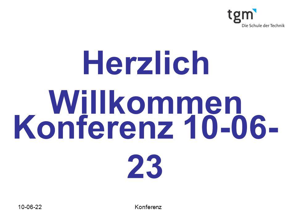 10-06-22Konferenz Herzlich Willkommen Konferenz 10-06- 23