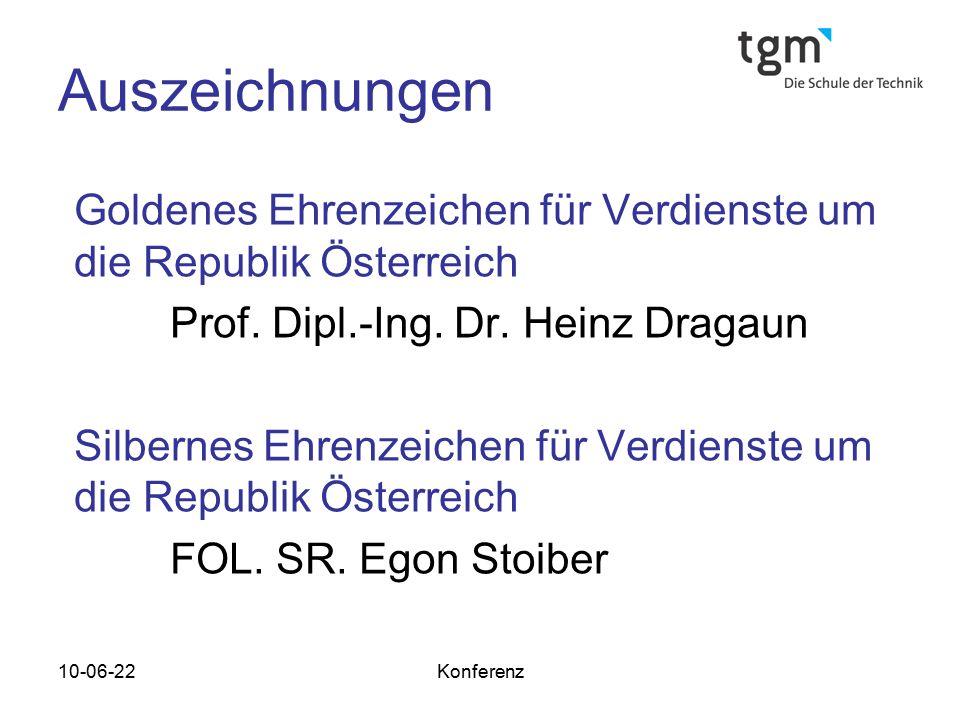 10-06-22Konferenz Auszeichnungen Goldenes Ehrenzeichen für Verdienste um die Republik Österreich Prof.