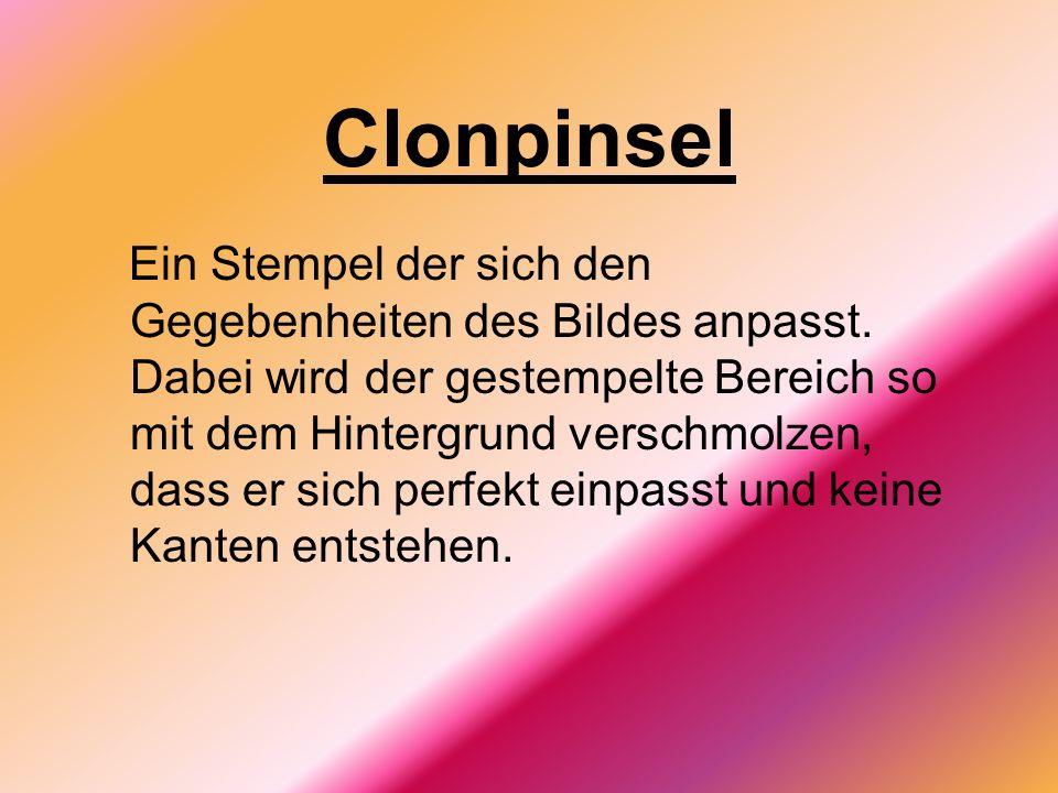 Clonpinsel Ein Stempel der sich den Gegebenheiten des Bildes anpasst.