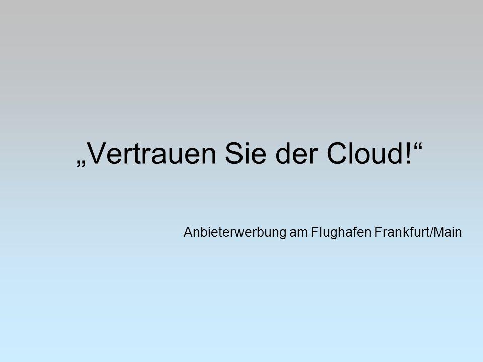 """""""Vertrauen Sie der Cloud!"""" Anbieterwerbung am Flughafen Frankfurt/Main"""