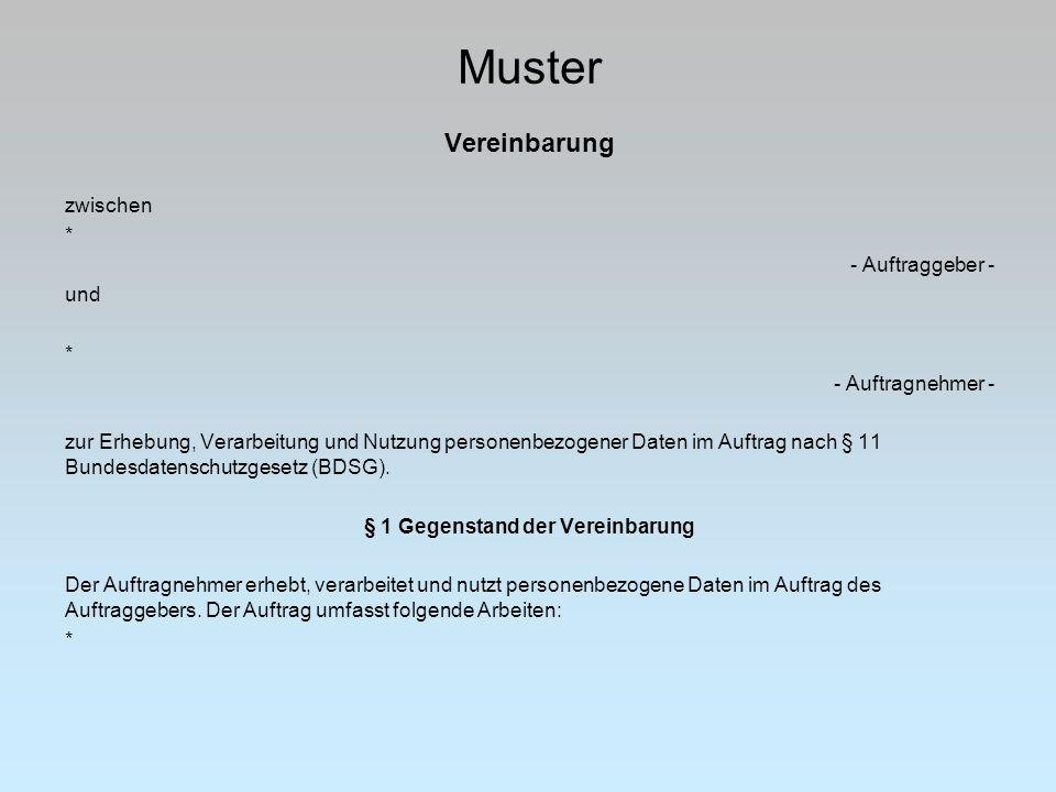 Muster Vereinbarung zwischen * - Auftraggeber - und * - Auftragnehmer - zur Erhebung, Verarbeitung und Nutzung personenbezogener Daten im Auftrag nach