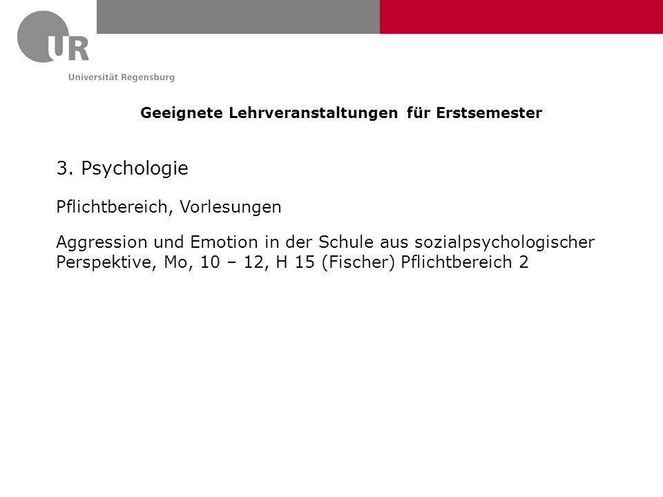 Geeignete Lehrveranstaltungen für Erstsemester 3. Psychologie Pflichtbereich, Vorlesungen Aggression und Emotion in der Schule aus sozialpsychologisch