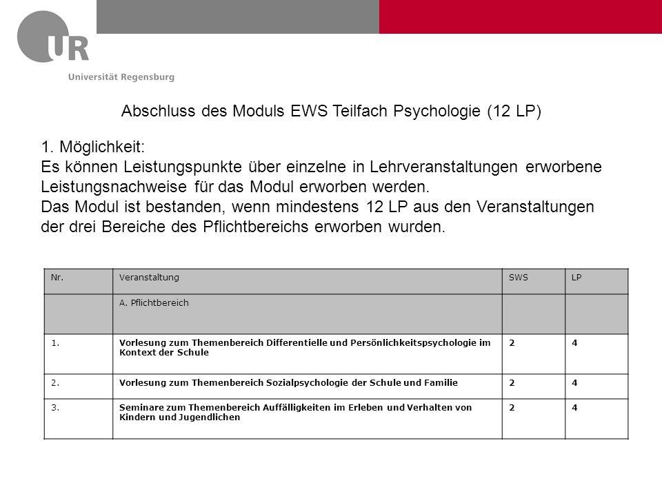 Abschluss des Moduls EWS Teilfach Psychologie (12 LP) 1. Möglichkeit: Es können Leistungspunkte über einzelne in Lehrveranstaltungen erworbene Leistun