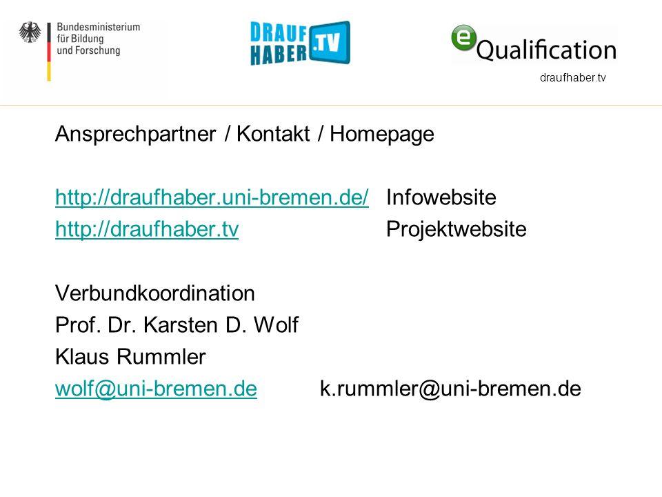 Ansprechpartner / Kontakt / Homepage http://draufhaber.uni-bremen.de/http://draufhaber.uni-bremen.de/Infowebsite http://draufhaber.tvhttp://draufhaber