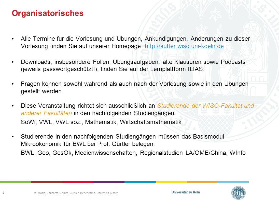 © Brosig, Gebhardt, Grimm, Gürtler, Hehenkamp, Ockenfels, Sutter Organisatorisches Alle Termine für die Vorlesung und Übungen, Ankündigungen, Änderung