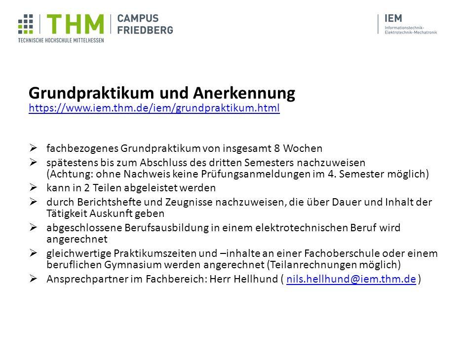 Grundpraktikum und Anerkennung https://www.iem.thm.de/iem/grundpraktikum.html https://www.iem.thm.de/iem/grundpraktikum.html  fachbezogenes Grundprak