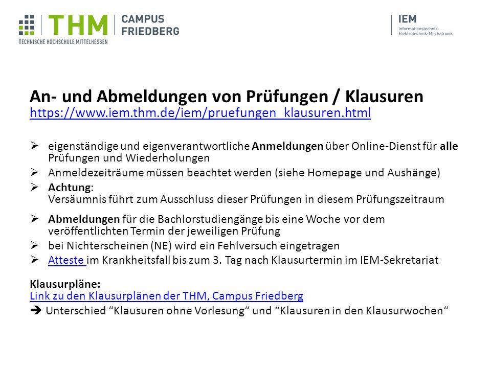 An- und Abmeldungen von Prüfungen / Klausuren https://www.iem.thm.de/iem/pruefungen_klausuren.html https://www.iem.thm.de/iem/pruefungen_klausuren.htm