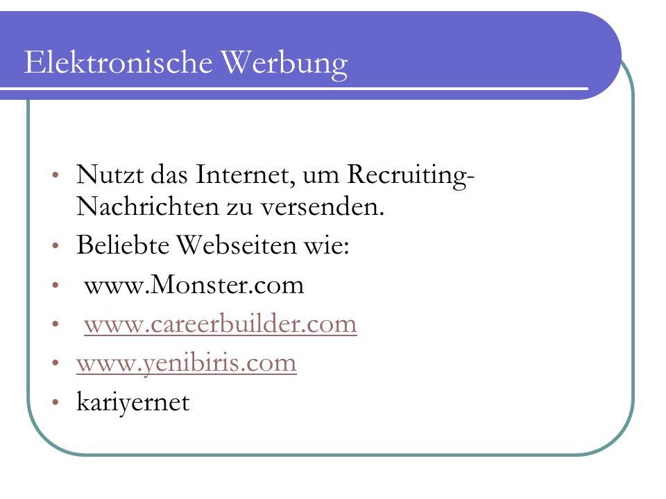 Elektronische Werbung Nutzt das Internet, um Recruiting- Nachrichten zu versenden.