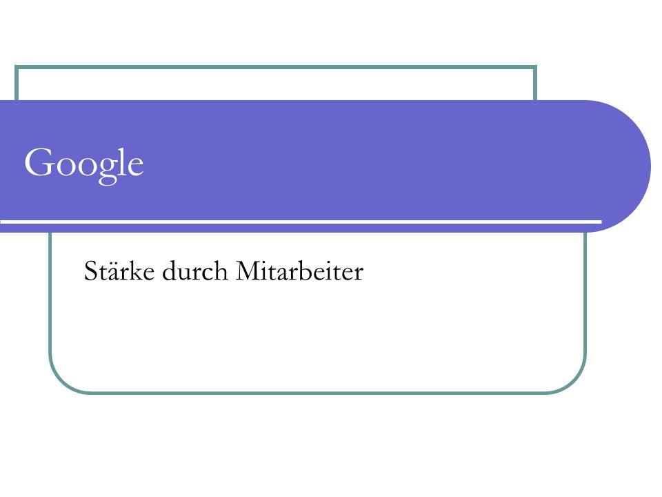 Google Stärke durch Mitarbeiter