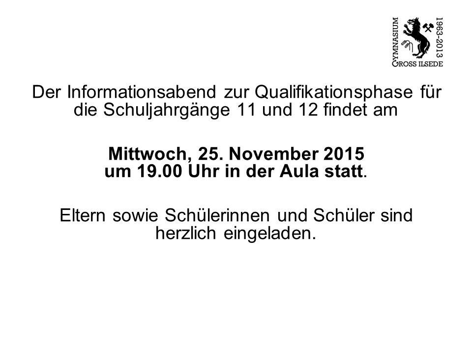 Der Informationsabend zur Qualifikationsphase für die Schuljahrgänge 11 und 12 findet am Mittwoch, 25.