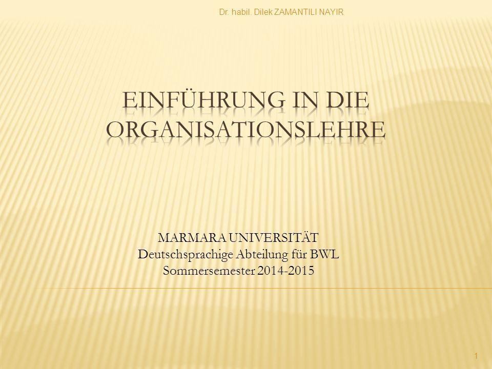 Dr. Dilek ZAMANTILI NAYIR 2 2. Kapitel ENTWICKLUNGSLINIEN DER ORGANISATIONSTHEORIE