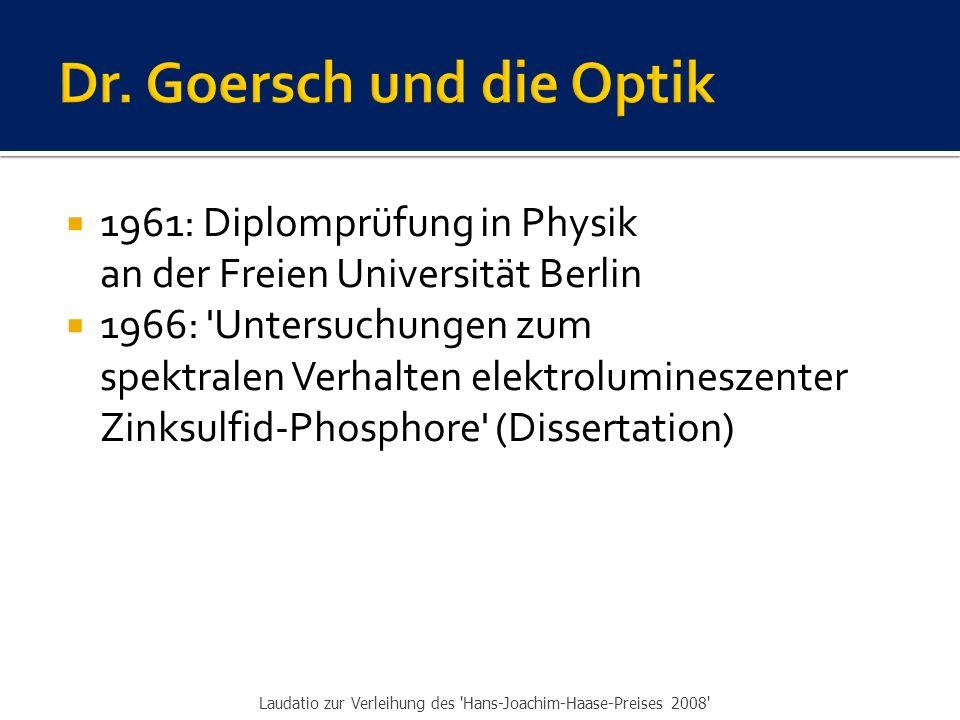  1961: Diplomprüfung in Physik an der Freien Universität Berlin  1966: Untersuchungen zum spektralen Verhalten elektrolumineszenter Zinksulfid-Phosphore (Dissertation) Laudatio zur Verleihung des Hans-Joachim-Haase-Preises 2008