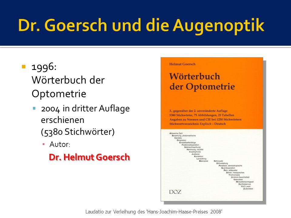  1996: Wörterbuch der Optometrie  2004 in dritter Auflage erschienen (5380 Stichwörter) ▪ Autor: Dr.