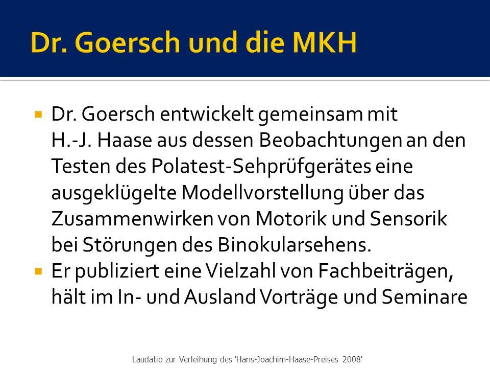  Dr.Goersch entwickelt gemeinsam mit H.-J.