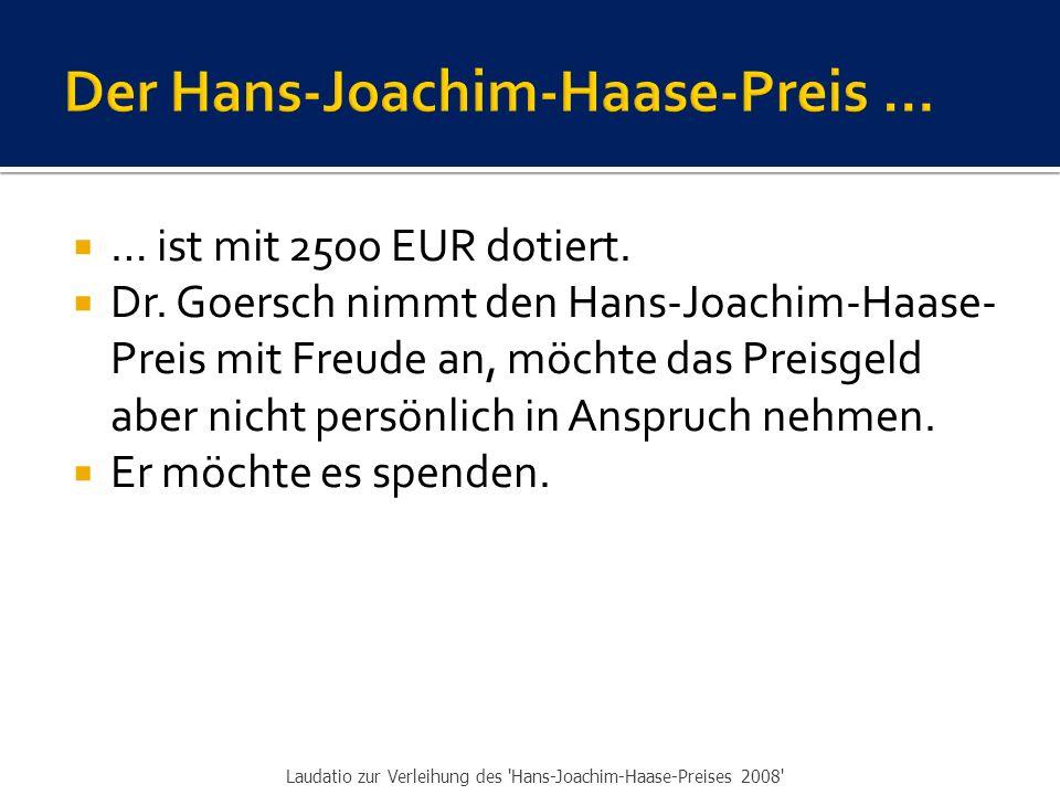  … ist mit 2500 EUR dotiert. Dr.