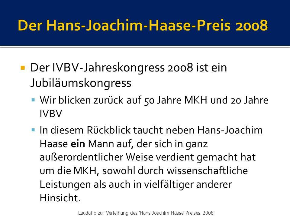  wird verliehen an: Laudatio zur Verleihung des Hans-Joachim-Haase-Preises 2008 Diplom-Physiker Dr.