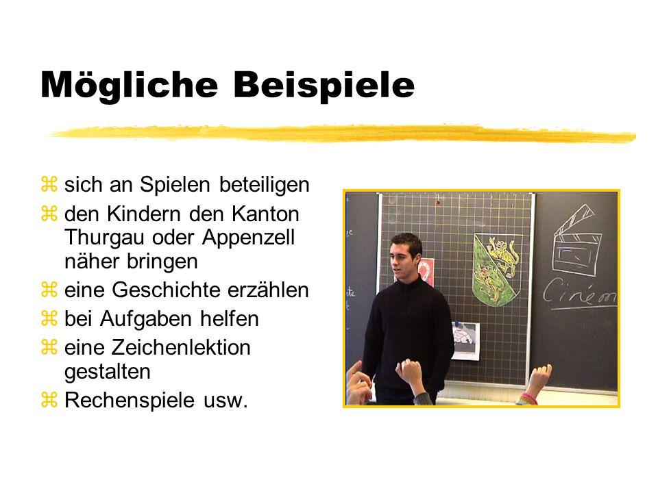 Mögliche Beispiele zsich an Spielen beteiligen zden Kindern den Kanton Thurgau oder Appenzell näher bringen zeine Geschichte erzählen zbei Aufgaben he