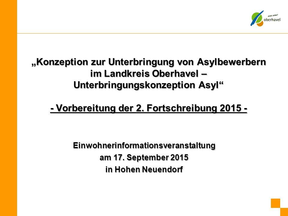 """""""Konzeption zur Unterbringung von Asylbewerbern im Landkreis Oberhavel – Unterbringungskonzeption Asyl"""" - Vorbereitung der 2. Fortschreibung 2015 - Ei"""