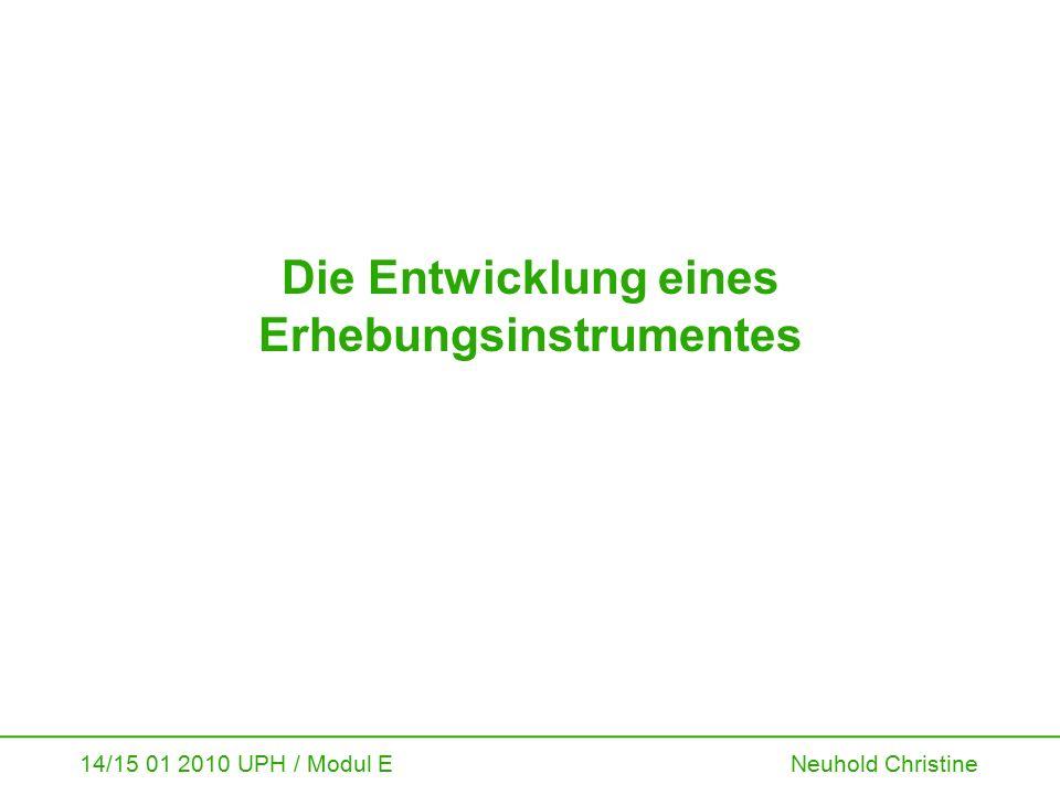 14/15 01 2010 UPH / Modul E Neuhold Christine Organisation der Erhebung GemeindeebeneInterviewerInnen Daten- management