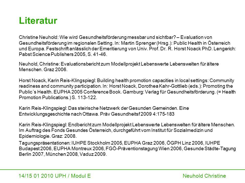 14/15 01 2010 UPH / Modul E Neuhold Christine Literatur Christine Neuhold: Wie wird Gesundheitsförderung messbar und sichtbar? – Evaluation von Gesund