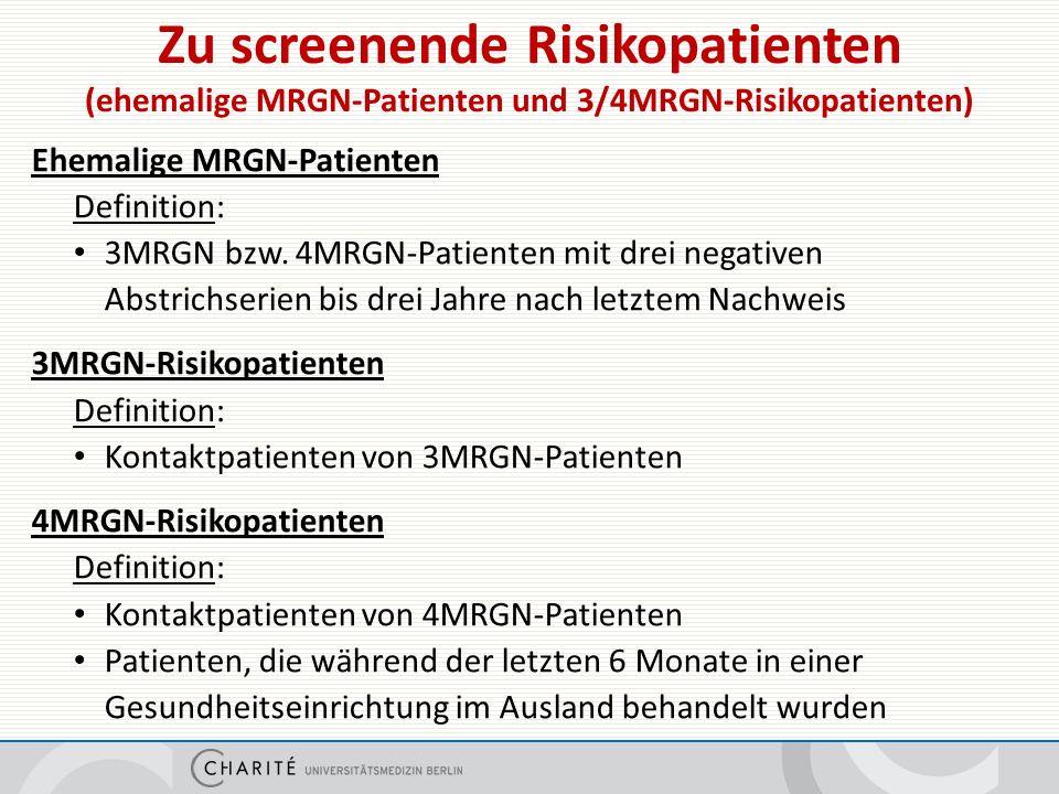 Zu screenende Risikopatienten (ehemalige MRGN-Patienten und 3/4MRGN-Risikopatienten) Ehemalige MRGN-Patienten Definition: 3MRGN bzw.