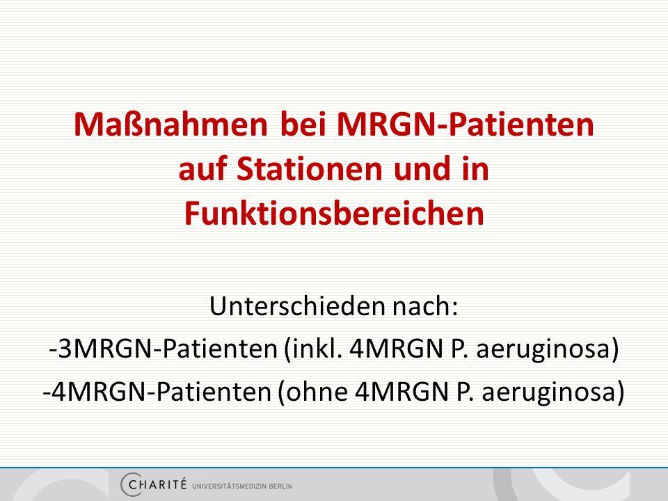 Maßnahmen bei MRGN-Patienten auf Stationen und in Funktionsbereichen Unterschieden nach: -3MRGN-Patienten (inkl.