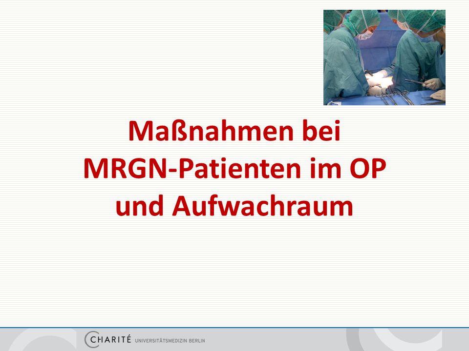 Maßnahmen bei MRGN-Patienten im OP und Aufwachraum
