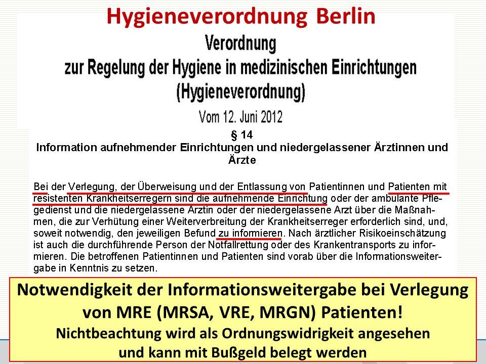 Hygieneverordnung Berlin Notwendigkeit der Informationsweitergabe bei Verlegung von MRE (MRSA, VRE, MRGN) Patienten.