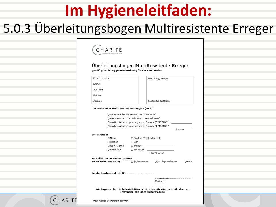 Im Hygieneleitfaden: 5.0.3 Überleitungsbogen Multiresistente Erreger