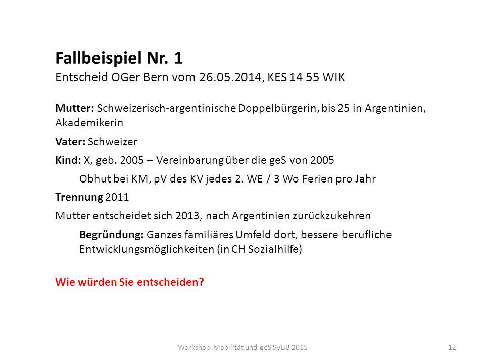 Fallbeispiel Nr. 1 Entscheid OGer Bern vom 26.05.2014, KES 14 55 WIK Mutter: Schweizerisch-argentinische Doppelbürgerin, bis 25 in Argentinien, Akadem