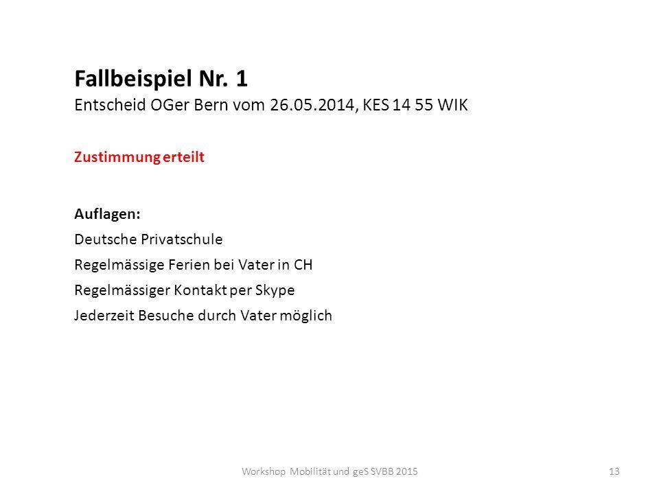 Fallbeispiel Nr. 1 Entscheid OGer Bern vom 26.05.2014, KES 14 55 WIK Auflagen: Deutsche Privatschule Regelmässige Ferien bei Vater in CH Regelmässiger