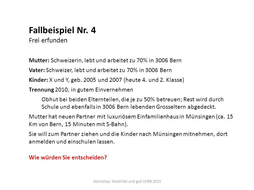 Fallbeispiel Nr. 4 Frei erfunden Mutter: Schweizerin, lebt und arbeitet zu 70% in 3006 Bern Vater: Schweizer, lebt und arbeitet zu 70% in 3006 Bern Ki