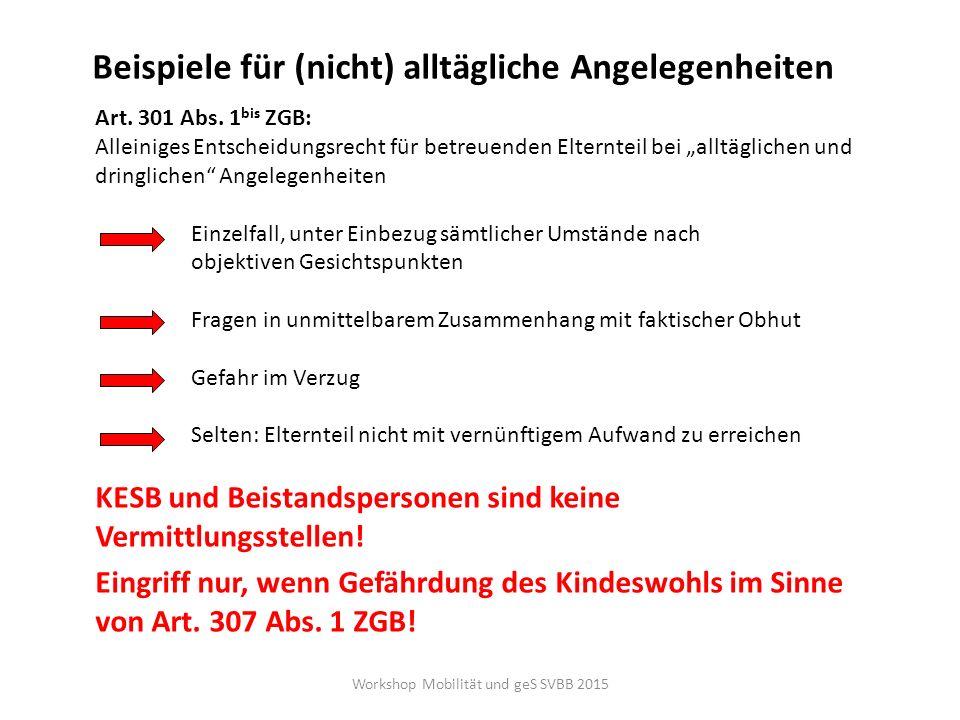 """Beispiele für (nicht) alltägliche Angelegenheiten Art. 301 Abs. 1 bis ZGB: Alleiniges Entscheidungsrecht für betreuenden Elternteil bei """"alltäglichen"""