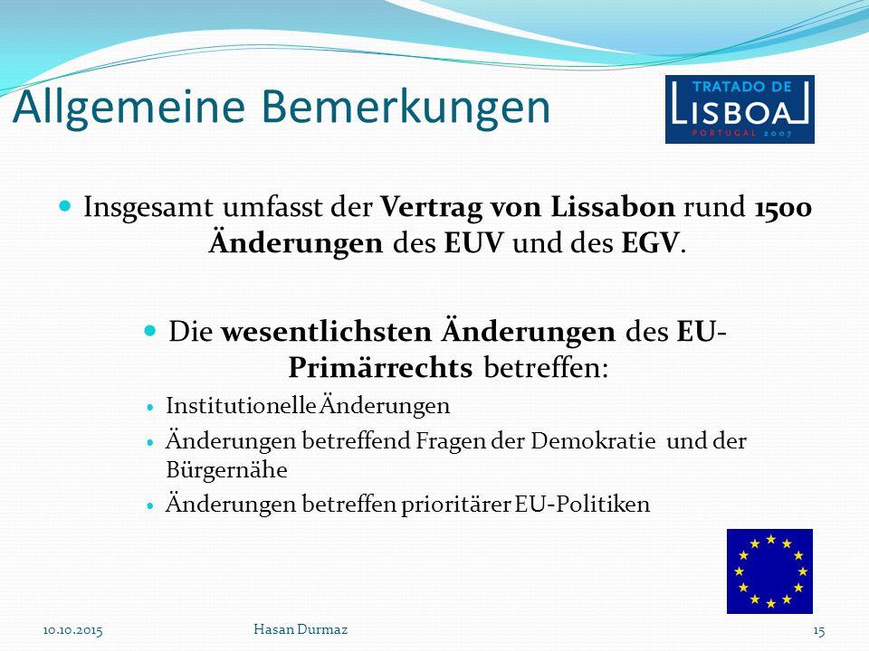 Allgemeine Bemerkungen Insgesamt umfasst der Vertrag von Lissabon rund 1500 Änderungen des EUV und des EGV.