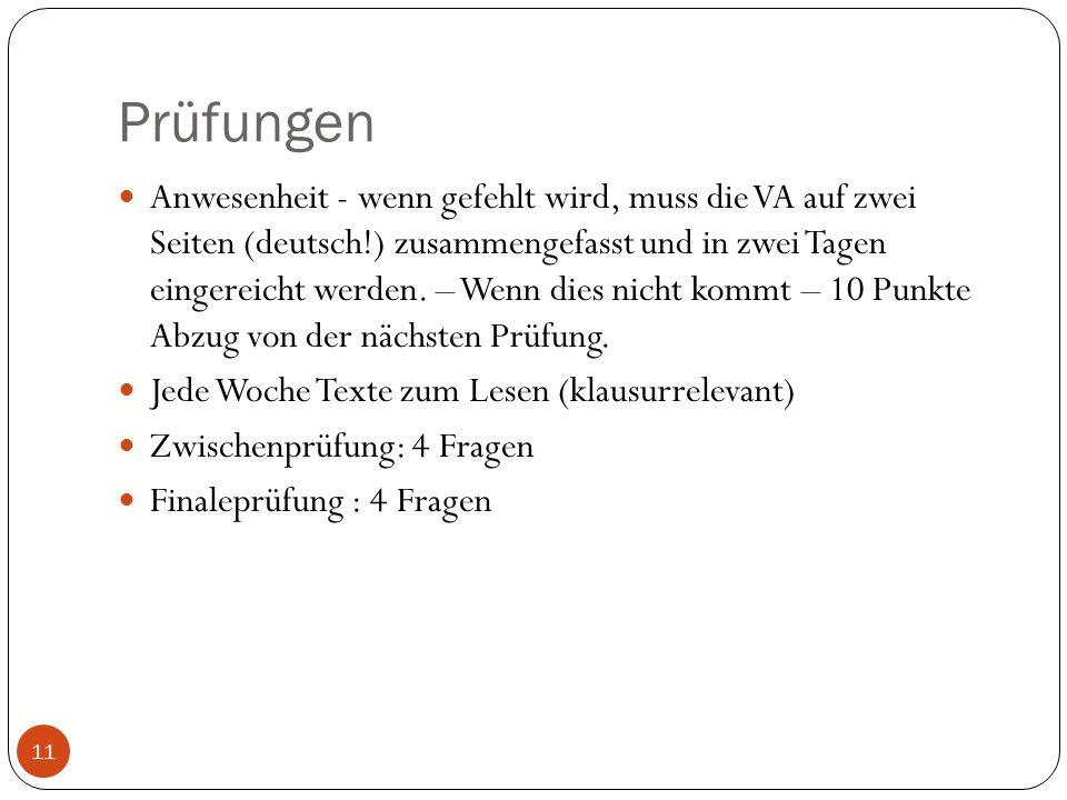 Prüfungen 11 Anwesenheit - wenn gefehlt wird, muss die VA auf zwei Seiten (deutsch!) zusammengefasst und in zwei Tagen eingereicht werden. – Wenn dies