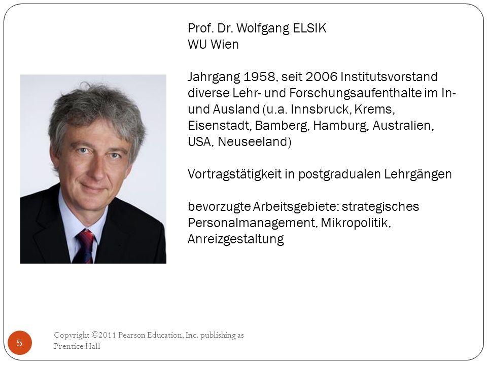 Prof. Dr. Wolfgang ELSIK WU Wien Jahrgang 1958, seit 2006 Institutsvorstand diverse Lehr- und Forschungsaufenthalte im In- und Ausland (u.a. Innsbruck