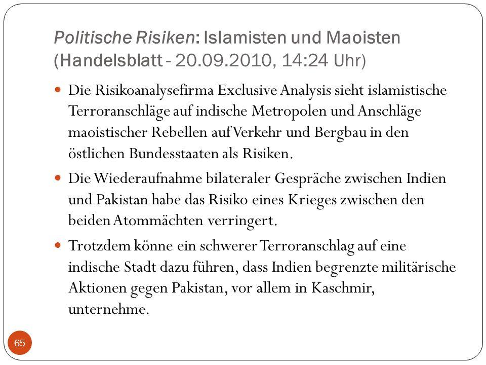 Politische Risiken: Islamisten und Maoisten (Handelsblatt - 20.09.2010, 14:24 Uhr) Die Risikoanalysefirma Exclusive Analysis sieht islamistische Terro
