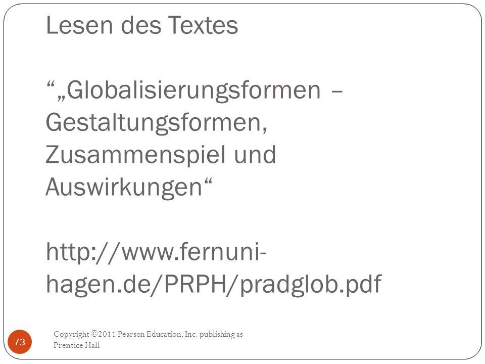 """Lesen des Textes """"""""Globalisierungsformen – Gestaltungsformen, Zusammenspiel und Auswirkungen"""" http://www.fernuni- hagen.de/PRPH/pradglob.pdf Copyright"""