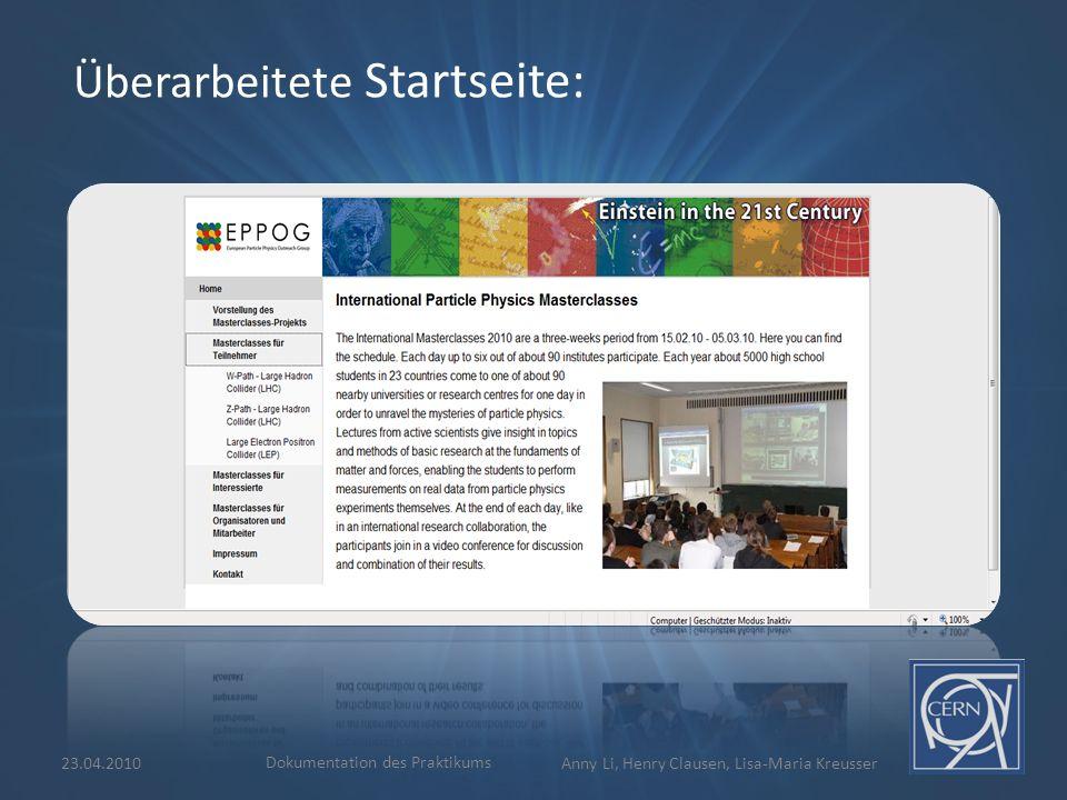 Überarbeitete Startseite: 23.04.2010 Dokumentation des Praktikums Anny Li, Henry Clausen, Lisa-Maria Kreusser