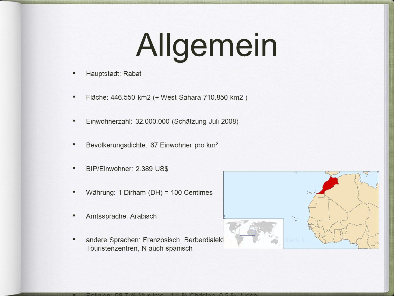 Allgemein Hauptstadt: Rabat Fläche: 446.550 km2 (+ West-Sahara 710.850 km2 ) Einwohnerzahl: 32.000.000 (Schätzung Juli 2008) Bevölkerungsdichte: 67 Ei