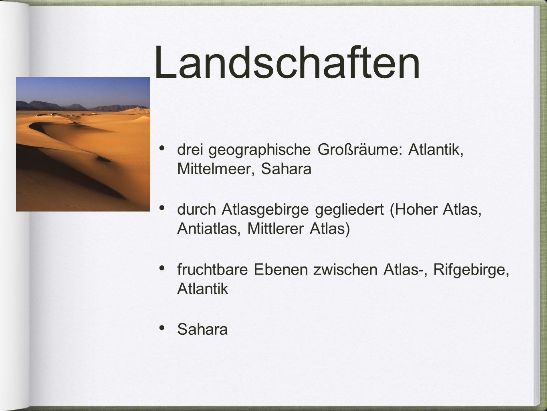 Landschaften drei geographische Großräume: Atlantik, Mittelmeer, Sahara durch Atlasgebirge gegliedert (Hoher Atlas, Antiatlas, Mittlerer Atlas) frucht