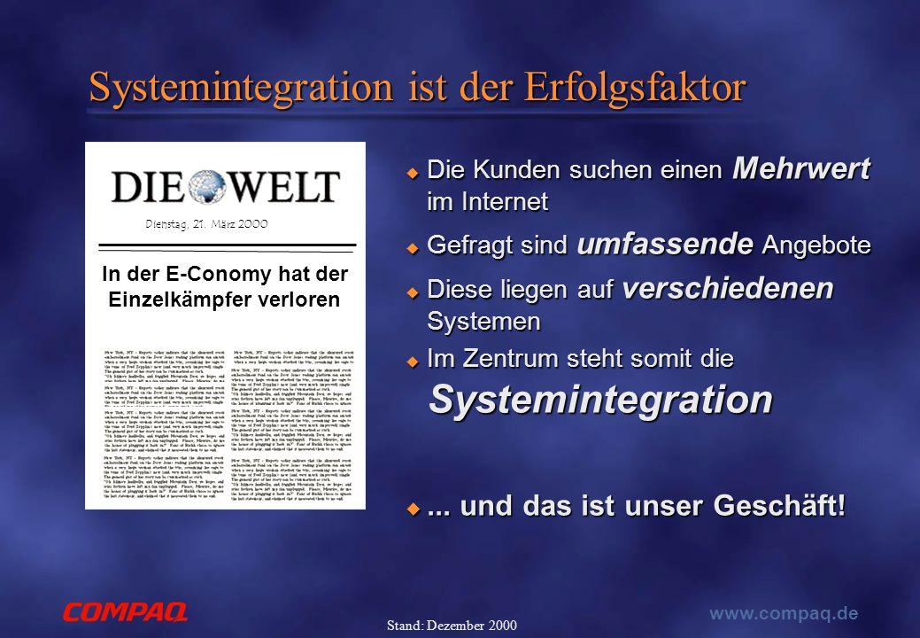 www.compaq.de Stand: Dezember 2000 Systemintegration ist der Erfolgsfaktor Dienstag, 21.