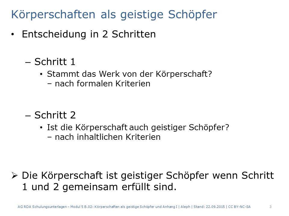 Körperschaften als geistige Schöpfer Zusammenfassung 2 – Entscheidung immer in 2 Schritten 1.