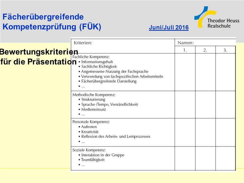 Fächerübergreifende Kompetenzprüfung (FÜK) Juni/Juli 2016 Bewertungskriterien für die Präsentation