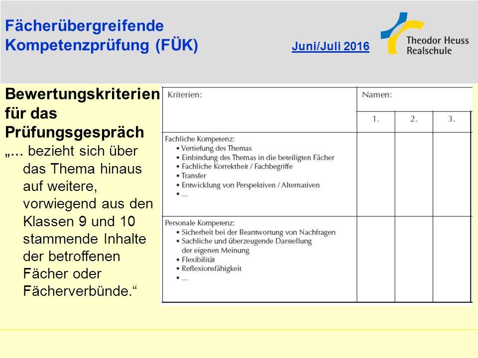 """Fächerübergreifende Kompetenzprüfung (FÜK) Juni/Juli 2016 """"... bezieht sich über das Thema hinaus auf weitere, vorwiegend aus den Klassen 9 und 10 sta"""